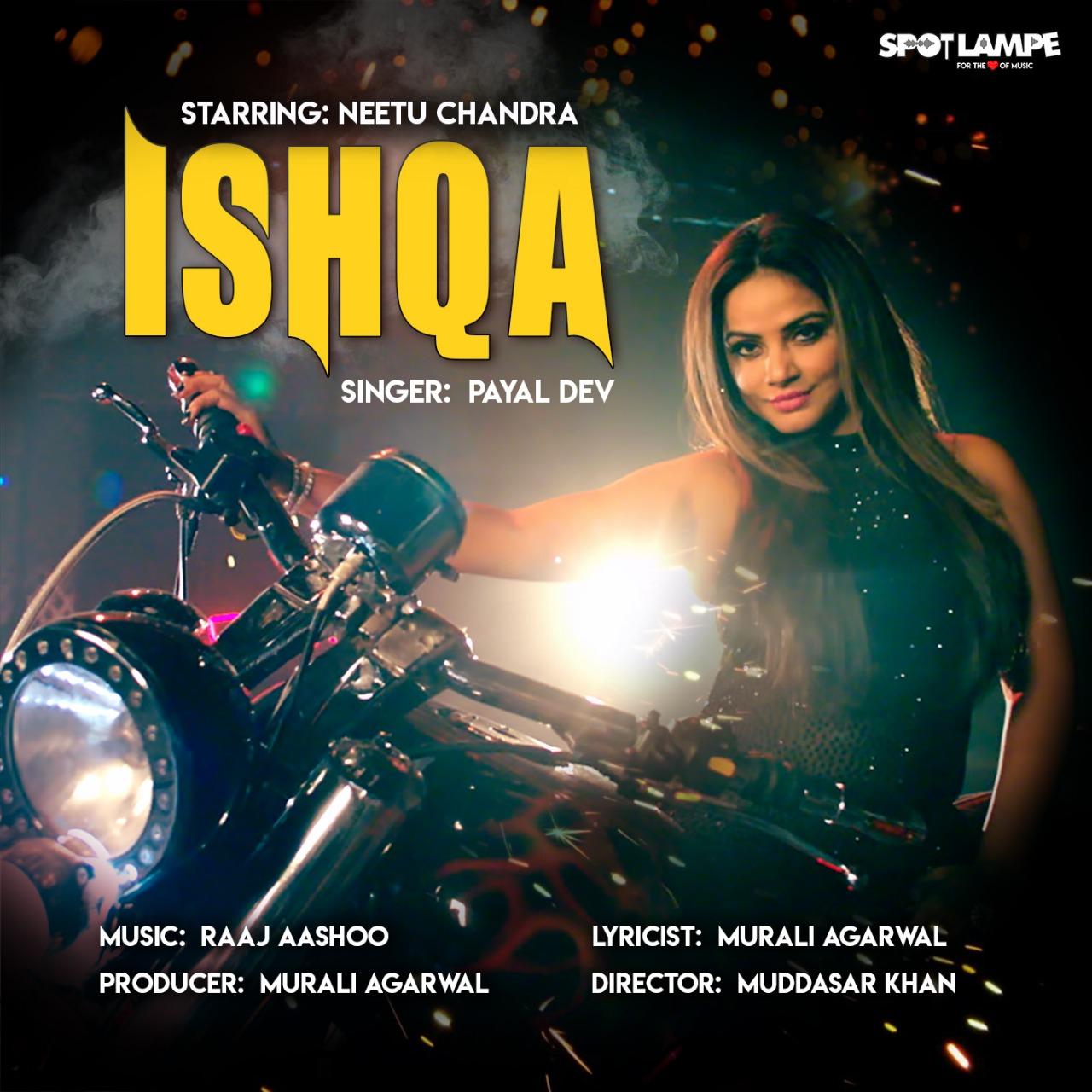 Spotlampe.Com Announces The Launch Of Ishqa Featuring Neetu Chandra